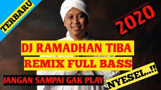 DJ RAMADHAN TIBA REMIX FULL BASS 2020