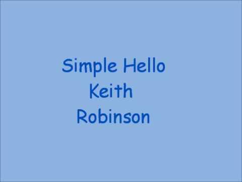 Simple Hello  Keith Robinson