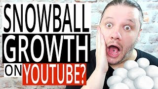 How To Snowball Growth On YouTube - YouTube Snowball Effect