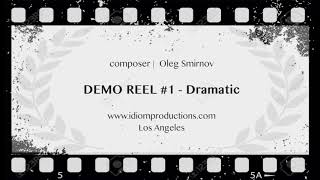 DEMO REEL #1 -  Dramatic | composer Oleg Smirnov