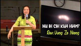 Nu Ih Cih Kua Hiam ? By: Rev.Vung Za Niang