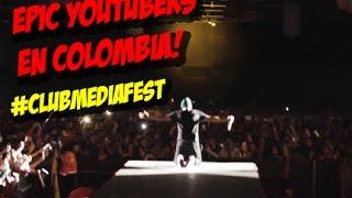 Epic Youtubers en Colombia #ClubMediaFest