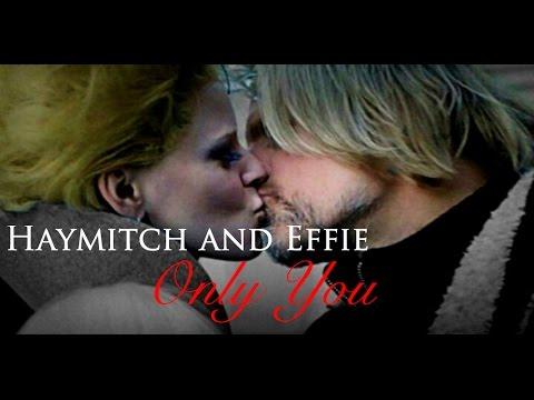 Haymitch & Effie - Hayffie    Only You