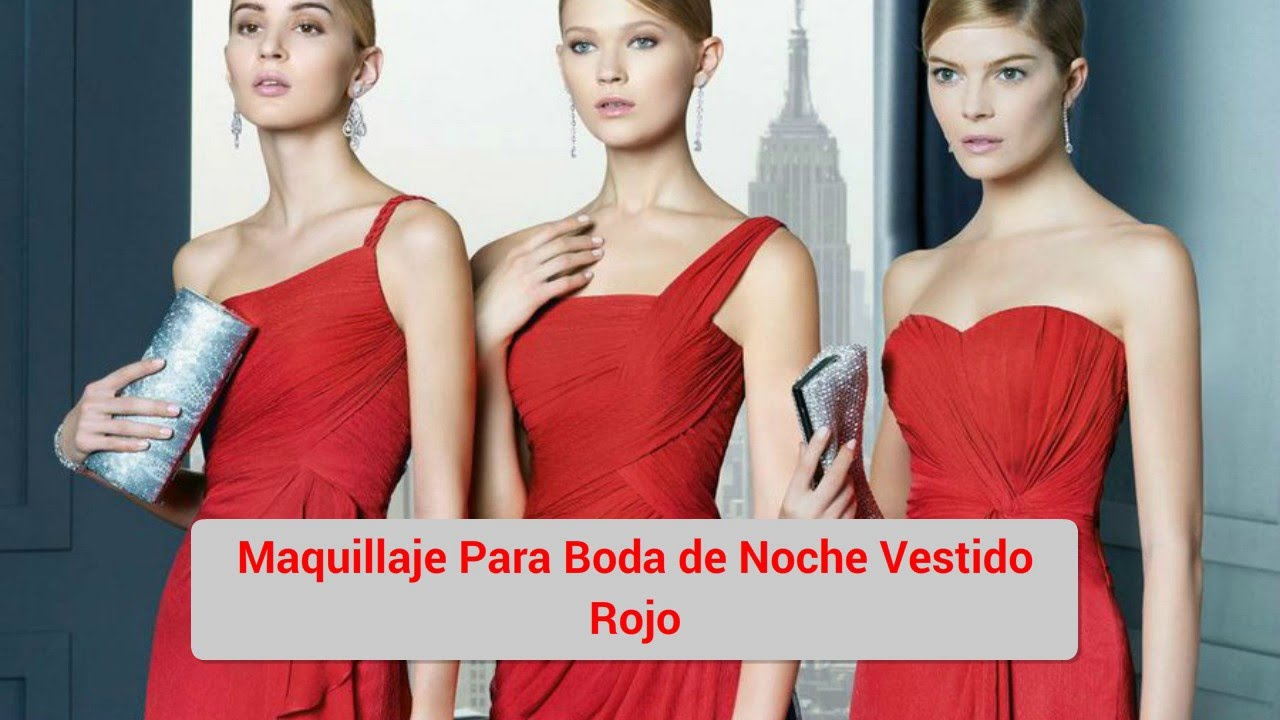 Maquillaje para un vestido de noche color rojo