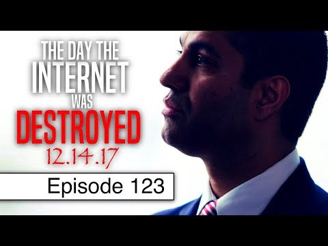 The End of Net Neutrality | Episode 123