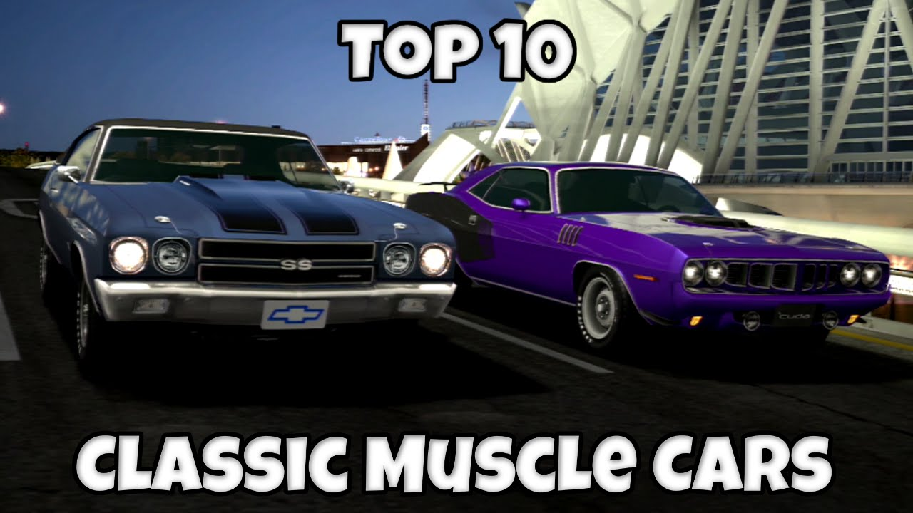 Gran Turismo 6 - Top 10 Fastest Classic Muscle Cars (Around a Track ...