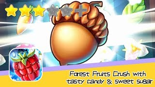 Forest Fruits Crush with tasty candy & sweet sugar Walkthrough Triple Elimination   Recommend index