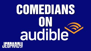 Comedians On Audible | JEOPARDY!