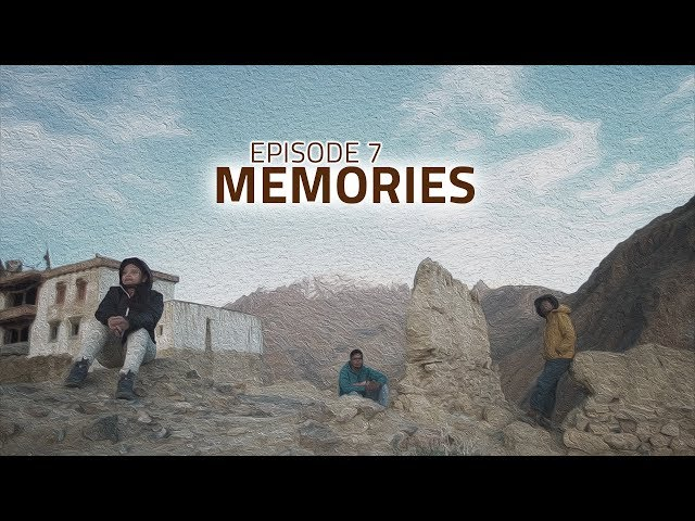 Memories of the Good Times | Beyond Ladakh: E07 | Ethereal