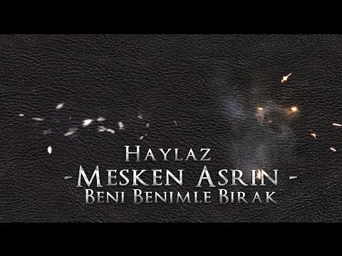 Haylaz Ft. Mesken & Asrın - Beni Benimle Bırak 2011