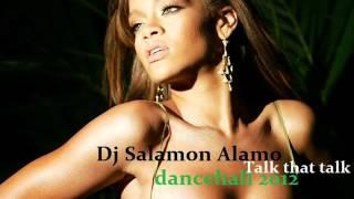 Rihanna - talk that talk  (Dj Salamon Alamo dancehall remix 2012)
