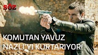 Söz | 1.Bölüm - Komutan Yavuz Nazlı'yı Kurtarıyor!