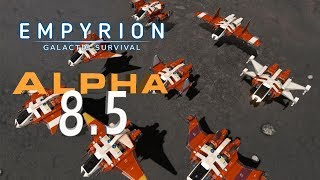 Alpha 8.5 is Here | Empyrion Galactic Survival | New Experimental Update.
