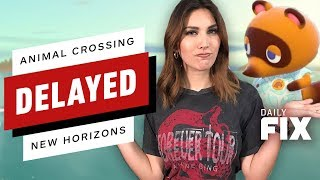 Animal Crossing: New Horizons Delayed - The Daily Fix thumbnail