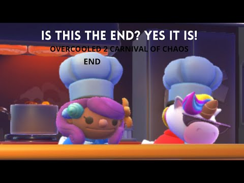 OverCooked 2! Carnival of Chaos! The End! |
