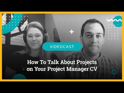 How To Talk About Projects On Your Project Manager CV