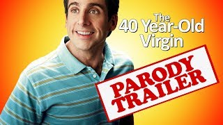 40 Year Old Virgin - parody trailer