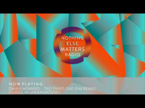 Danny Howard Presents Nothing Else Matters Radio 099