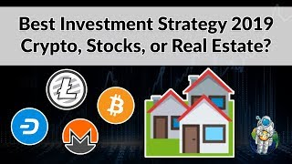 My Investment Strategy for 2019 - Crypto, Stocks, and Real Estate