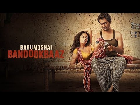 Download Babumoshai Bandookbaaz full movie best Review   Nawazuddin Siddiqui   Bidita Bag  