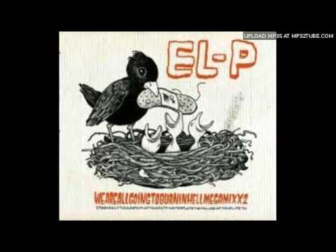 El-P - I Just Made You Up