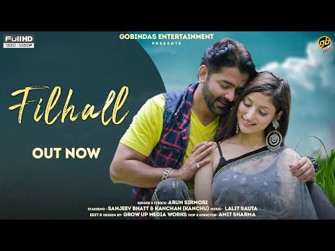 Filhall | New Himachali Song 2021 | Sanjeev Bhatt, Kanchan & Arun Sirmori | GoBindas Himachali Hits