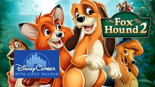 The Fox and the Hound 2 - Disneycember