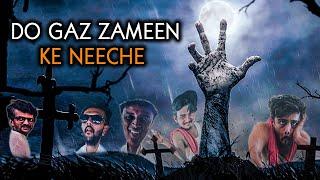 Do Gaz Zameen Ke Neeche | Best Horror Comedy Short film | 9D Production