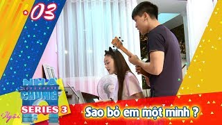 NGOI NHA CHUNG - LOVE HOUSE | Series 3 - Episode 3 | Why did you leave me all alone | 290817 😢
