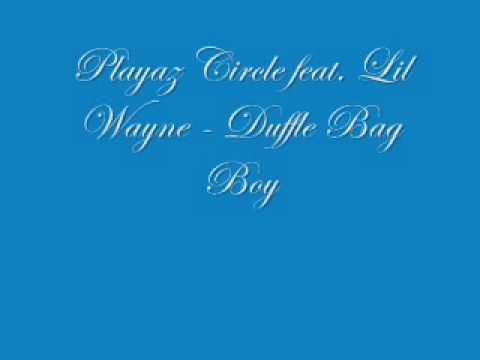 Playaz Circle feat. Lil Wayne - Duffle Bag Boy