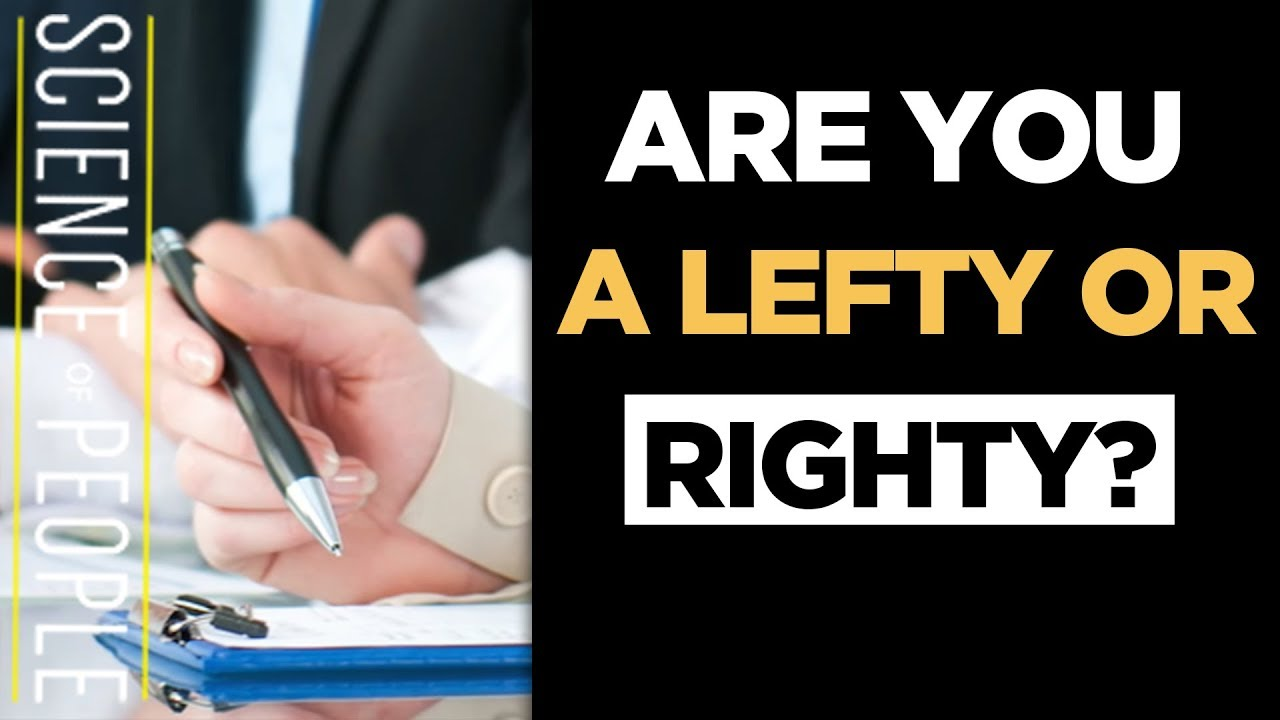 Why Are You Right or Left Handed? | Science of People