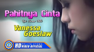 Vanessa Goeslaw - PAHITNYA CINTA (Official Music Video)