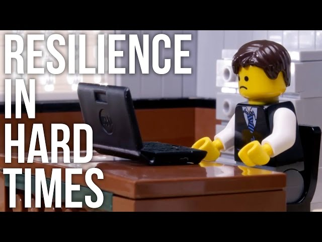 Resilience In Hard Times