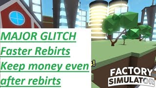 Factory Simulator! Roblox Glitch/Hack Keep your money after rebirthing!!!