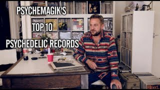 The 10 best psychedelic records with Psychemagik