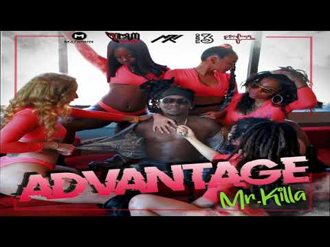 MR KILLA - ADVANTAGE (BASHMENT SOCA 2019)