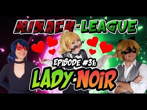 Miracu-League: Episode 31: LadyNoir
