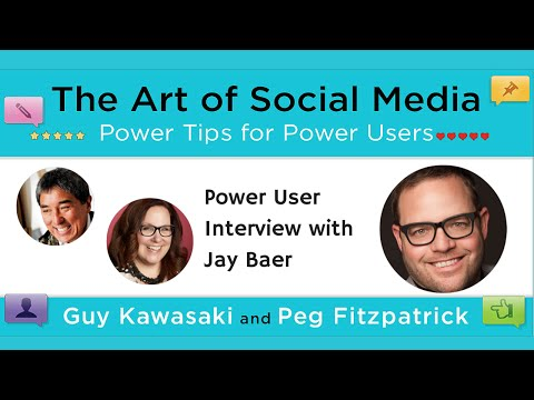 The Art of Social Media Power Users featuring Jay Baer, Guy Kawasaki & Peg Fitzpatrick