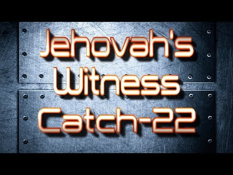 Jehovah's Witness Catch-22