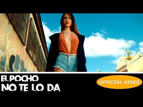 EL POCHO - NO TE LO DA - (OFFICIAL VIDEO) REGGAETON 2018 / CUBATON 2018