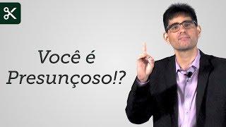 """""""Você é Presunçoso!?"""" - Filipe Fontes"""