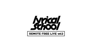 lyrical school REMOTE FREE LIVE 撮影:yuu,minan,hime,hinako,risano (From the right) 【SET LIST】 0:57 PIZZA(short ver.) 03:52 KISS ME 07:50 LOVE ...