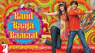 Band Baaja Baaraat - Movie Video Songs, Movie Trailer, Cast