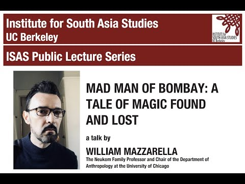 William Mazzarella | Mad Man of Bombay: A Tale of Magic Found and Lost