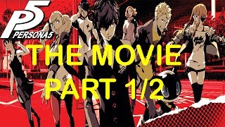 Persona 5 THE MOVIE [PART 1/2]