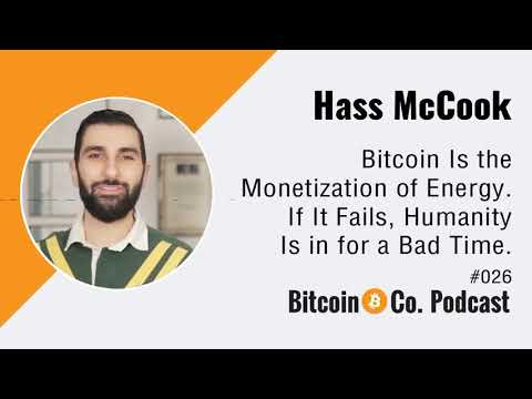 Hass McCook: Bitcoin Is the Monetization of Energy. If It Fails, Humanity Is in for a Bad Time