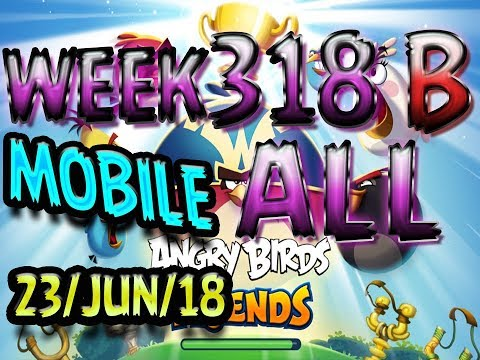 Angry Birds Friends Tournament All Levels Week 318-B MOBILE Highscore POWER-UP walkthrough