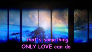 Only Love by Trademark with Lyrics - Karaoke.wmv