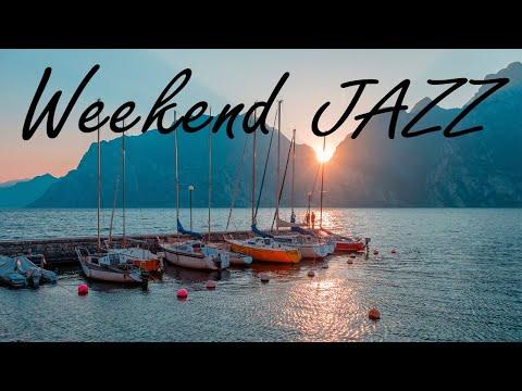 Weekend Jazz Music - Sunny Bossa Nova & Relaxing  Jazz - Have a Nice Weekend