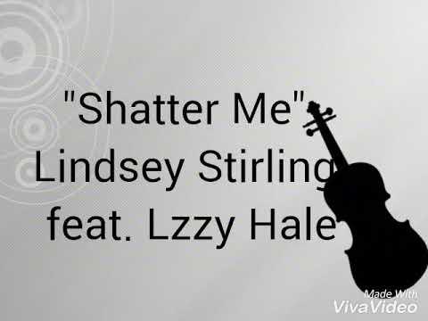 Lindsey Stirling-Shatter me-Lyrics